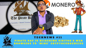 """👽Pirate Bay is hijacking visitor's web browsers to """"mine"""" Cryptocurrencies [TechNews #11]"""