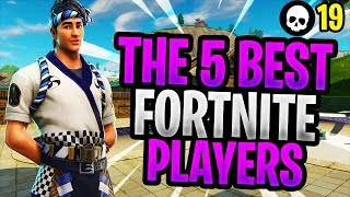 The Top 5 BEST Fortnite Players In The World! (Battle Royale Best Players)