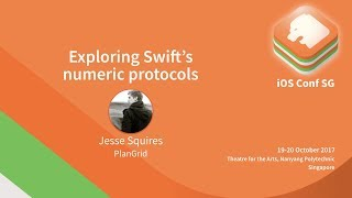 Exploring Swift's numeric protocols - iOS Conf SG 2017