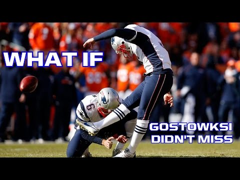 What If Stephen Gostkowski Hadn