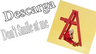 """DESCARGA """"don't Smile at me"""" de BILLIE EILISH"""