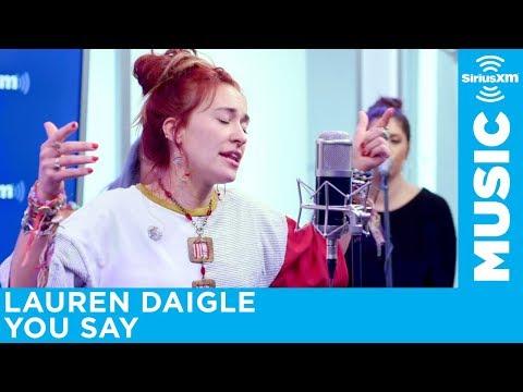 Lauren Daigle - You Say [LIVE @ SiriusXM]