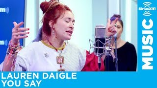 "Lauren Daigle - ""You Say"" [LIVE @ SiriusXM]"