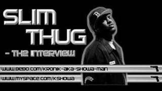 Watch Slim Thug The Interview video