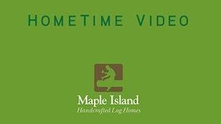 Maple Island Log Homes - HomeTime Television Episode