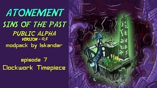 Atonement Sins of the Past - Clockwork Timepiece - Modpack by Iskandar e7