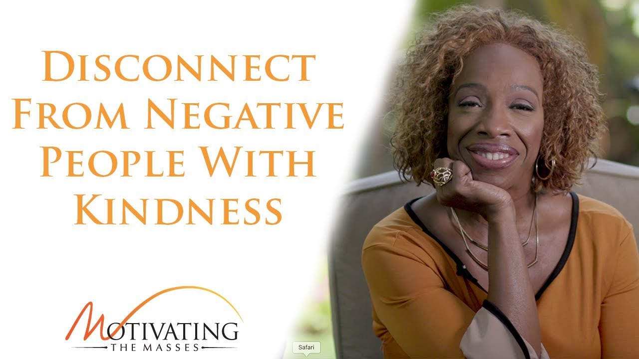 Lisa Nichols - How To Disconnect From Negative People With Kindness
