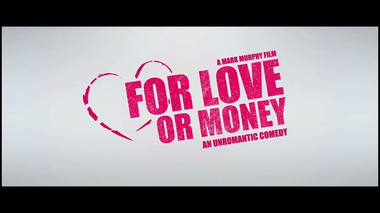For Love or Money: An Unromantic Comedy with Ivan Kaye | Official Trailer