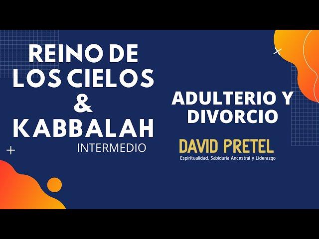 EL REINO DE LOS CIELOS: EL ADULTERIO Y EL DIVORCIO