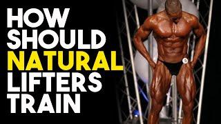 How Natural Bodybuilders Should Train For MAXIMUM GAINS