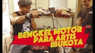BENGKEL MOTORNYA ARTIS-ARTIS IBUKOTA!