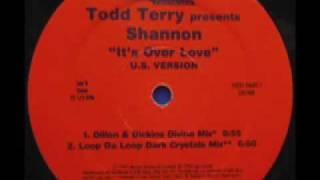 SPEED GARAGE - TODD TERRY PRESENTS SHANNON - IT'S OVER LOVE - (Loop Da Loop Dark Crystals Mix)