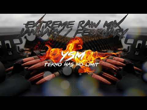 EXTREME RAW MIX JANUARY / FEBRUARY 2018 - MIXED BY YSM