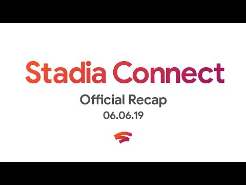 stadia-connect-official-recap-in-3-minutes-|-6.6.2019