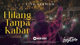 Gambar cover LANGIT SORE - HILANG TANPA KABAR  (LIVE #JHONOR12)