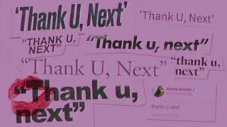 Ariana Grande ☠️thank u, next☠️