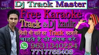 Dj Track Karaoke_!_Mislakh Mal Ke Hamra Galiya Zila Baliya Wala Re(Dj Track Master