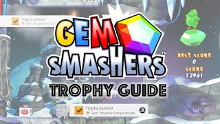 Gem Smashers - Gem Smasher Extraordinaire Trophy Guide