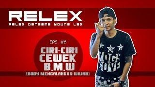 Repeat youtube video Relex eps 8 - Cewe BMW ( Body Mengalahkan Wajah )