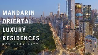 The Residences at the Mandarin Oriental New York City - Step Inside!!