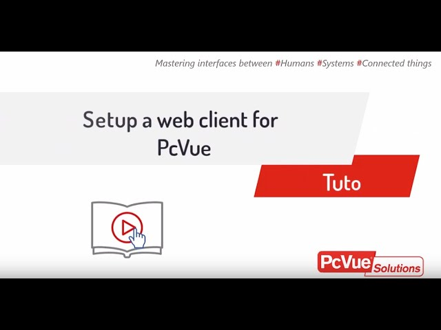 #PcVue - Tuto - Setup a webclient for PcVue