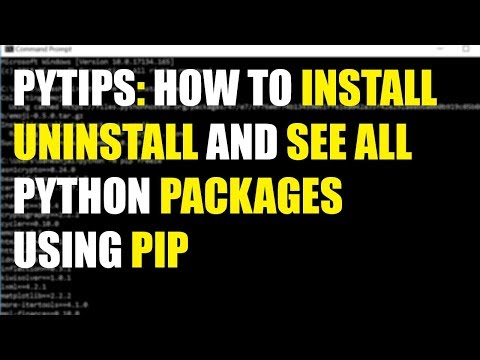 Pytips: How To Install, Uninstall And See All Python Packages For Windows