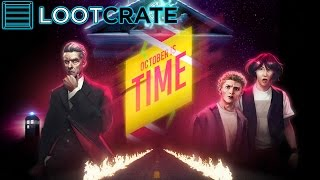 Loot Crate - October TIME Crate! + Information, Details & More!