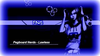 Pegboard Nerds - Lawless