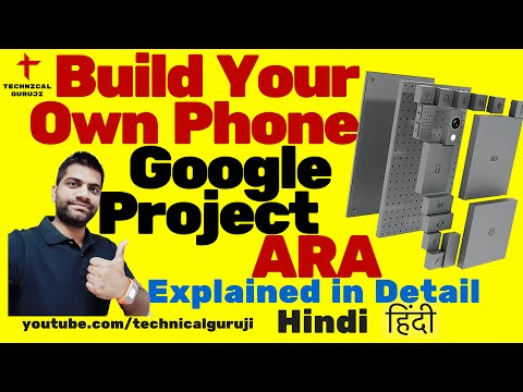 Make [Hindi] Google Project ARA Explained in Detail | Build your own Phone Pictures