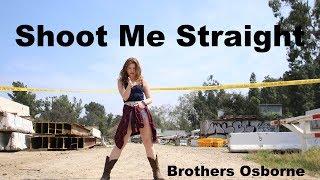 SHOOT ME STRAIGHT
