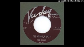 Dells, The - Oh What a Nite - 1956