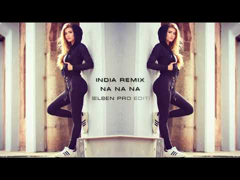 İndia Remix   Na Na Na Na New Version ELSEN PRO EDİT 2017