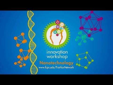 Innovation Workshop: Nanotechnology, Part 1 — What is Nano?