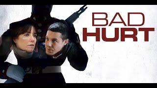 Bad Hurt - Official Trailer