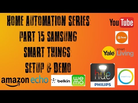 Smart Home Series Part 15 Samsung Smart Things Set up & Demo