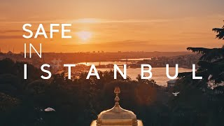 Safe in İstanbul, Safe in Turkey