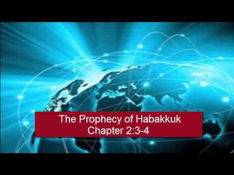 End Times Prophecy of Habakkuk Chapter 2:3-4