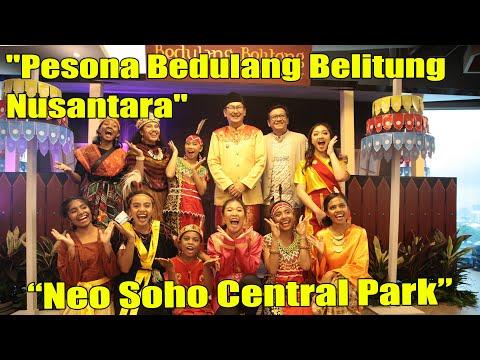 """Pesona Bedulang Belitung Nusantara"" Neo Soho Central Park"
