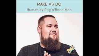 Английский по любимым песням и фильмам. Выпуск 24. Make vs Do. Human by Rag'n'Bone Man.