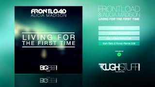 Frontload & Alicia Madison - Living For The First Time (Xam Sato & Kovan Remix Edit)