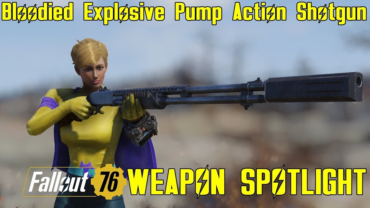 Fallout 76: Weapon Spotlights: Bloodied Explosive Pump Action Shotgun