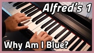 ♪ Why Am I Blue? ♪ on piano - Alfred