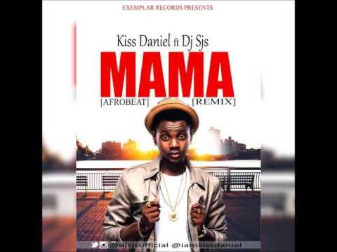 Kiss Daniel ft Dj Sjs - Mama Afrobeat Remix @djsjsofficial