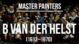 Bartholomeus van der Helst (1613-1670) A collection of painting 4K Ultra HD