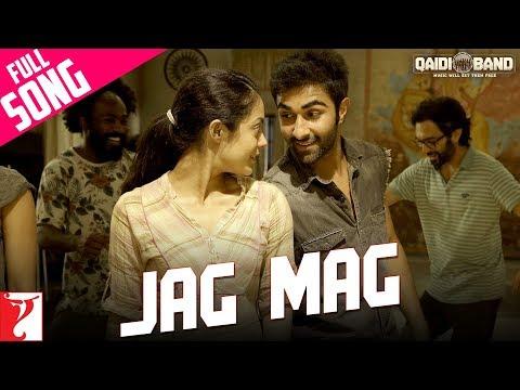 Jag Mag - Full Song | Qaidi Band | Aadar Jain  | Anya Singh | Arijit Singh | Yashita Sharma