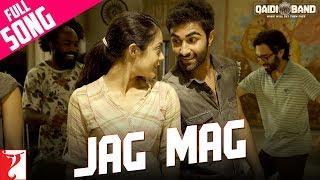 Jag Mag - Full Song   Qaidi Band   Aadar Jain    Anya Singh   Arijit Singh   Yashita Sharma