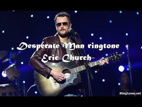 Desperate Man ringtone - Eric Church | English ringtones