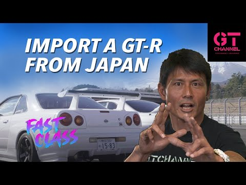 How to Import a Reliable JDM GT-R from Japan - Fast Class GTChannel
