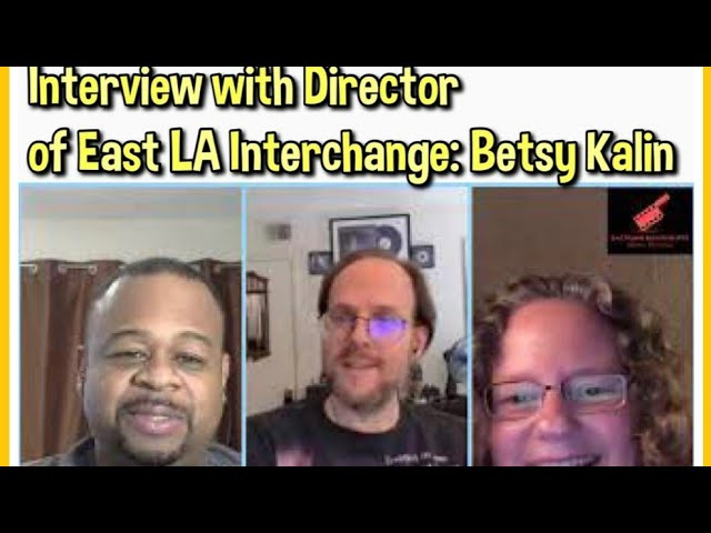 Interview with the Director of East LA Interchange: Betsy Kalin