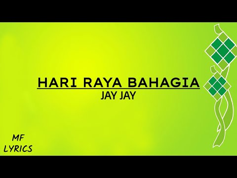 Jay Jay - Hari Raya Bahagia (Lirik)